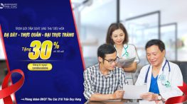 Tầm soát ung thư Dạ dày – Thực quản – Đại trực tràng nhận ngay ưu đãi giảm 30%